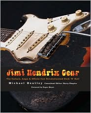 Review: Jimi Hendrix Gear, The Guitars, Amps & Effects That Revolutionized Rock 'n' Roll